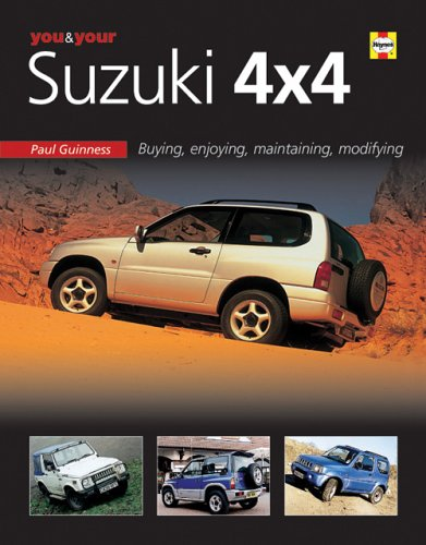 Read Online You & Your Suzuki 4X4: Buying,enjoying, maintaining, modifying (You and Your) PDF