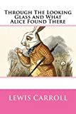 Image of Through the Looking Glass, and What Alice Found There