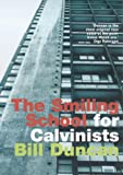 The Smiling School for Calvinists