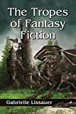 The Tropes of Fantasy Fiction