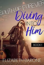 Diving Into Him: A Rockstar Romance (South of Forever Book 1)
