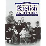 Discovering Your English Ancestors: How to Find and Record Your Unique Heritage
