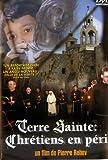 Terre sainte : chretiens en péril