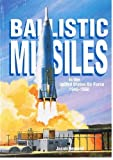 The Development of Ballistic Missiles in the United States Air Force, 1945-1960, Jacob Neufeld, 0912799625