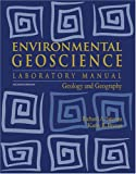 Laboratory Manual for Environmental Geosciences : Geology and Geography 11, Kite, J. Steven, 0757531008