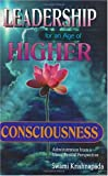 Leadership for an Age of Higher Consciousness : Administration from a Metaphysical Perspective, Krishnapada, Swami, 1885414021