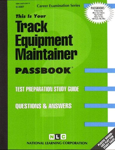 Track Equipment Maintainer(Passbooks) (Career Examination Series)