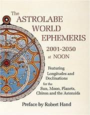 The Astrolabe World Ephemeris