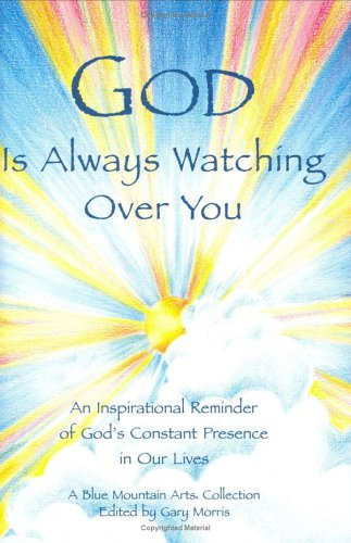 Download God Is Always Watching Over You: An Inspirational Reminder of God's Constant Presence in Our Lives pdf epub