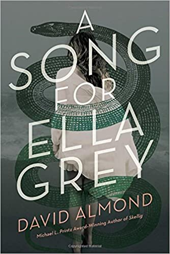 A Song for Ella Grey: David Almond: 9780553533590: Books