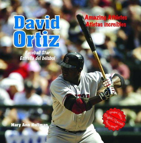 David Ortiz: Baseball Star/ Estrella del beisbol (Amazing Athletes / Atletas Increibles) (English and Spanish Edition) ebook
