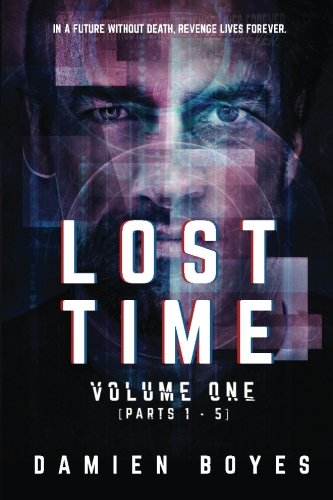 Lost Time Collected Edition: Volume One [Parts 1 - 5]