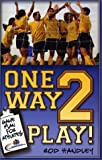One Way 2 Play! Game Plan for Athletes, Rod Handley, 1929478518
