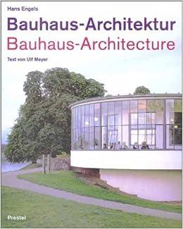 Bauhaus Architektur Bauhaus Architecture Amazonde Hans Engels