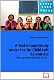A Test Impact Study under the No Child Left Behind Act, Miguel Fernández Álvarez, 3639265742