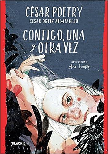 Contigo, una y otra vez (Colección #BlackBirds): Amazon.es: Poetry, César: Libros