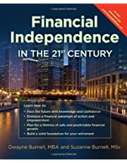 Financial Independence in the 21st Century - Life Insurance * Utilize the Infinite Banking Concept * Complement Your 401K - Retirement Planning With Permanent Whole Life versus Term or Universal - Cash Flow Banking - Create Financial Peace by Dwayne Burnell (2012-06-01)