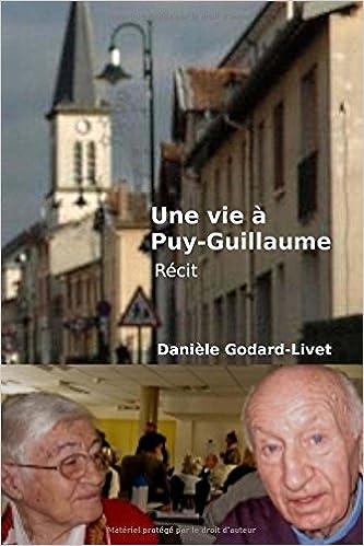 Book Une vie a Puy-Guillaume: Histoire de mes parents