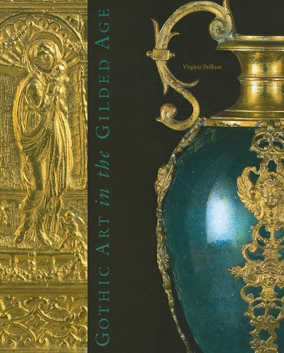 Gothic Art in the Gilded Age: Medieval and Renaissance Treasures in the Gavet-Vanderbilt-Ringling Collection Gilded Age Collection