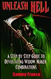 Unleash Hell: A Step-by-Step Guide to Devastating Widow Maker Combinations (The Widow Maker Program Series)