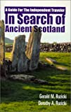 In Search of Ancient Scotland, Dorothy A. Ruzicki and Gerald M. Ruzicki, 0966449606