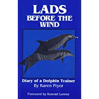 Lads Before the Wind: Diary of a Dolphin Trainer