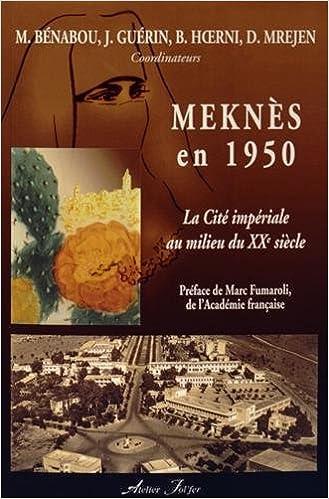 Livres gratuits Meknès en 1950 : La cité impériale au milieu du XXe siècle pdf
