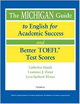 Book The Michigan Guide to English for Academic Success and Better TOEFL (R) Test Scores (with CDs)
