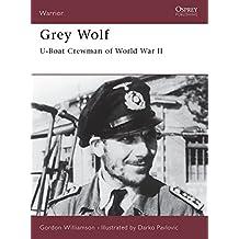 Grey Wolf: U-Boat Crewman of World War II