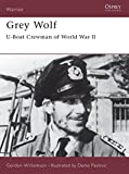 Grey Wolf: U-Boat Crewman of World War II (Warrior)