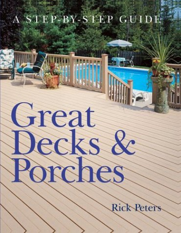 Great Decks & Porches: A Step-by-Step Guide
