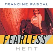 Heat : Fearless, Book 8 | Francine Pascal