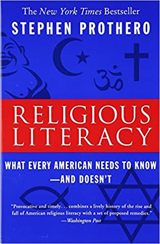 Religious Literacy: What Every American Needs to Know--And Doesn't ...