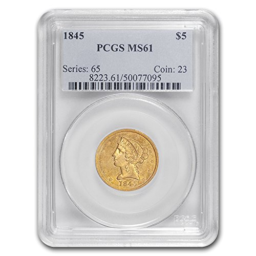 1845 $5 Liberty Gold Half Eagle MS-61 PCGS G$5 MS-61 PCGS