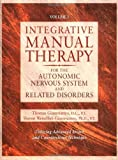 Integrative Manual Therapy for the Autonomic Nervous System and Related Disorders, Thomas Giammatteo and Sharon Weiselfish-Giammatteo, 1556432720