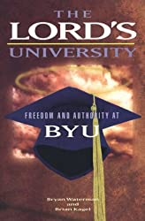 The Lord's University: Freedom and Authority at Byu