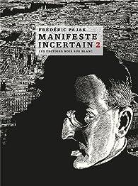 Manifeste incertain, tome 2 par Frédéric Pajak