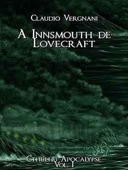 A Innsmouth de Lovecraft por [Vergnani, Claudio]