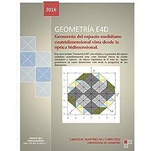 Geometría E4D: Geometría del espacio euclidiano cuatridimensional vista desde la óptica bidimensional. (Spanish Edition)
