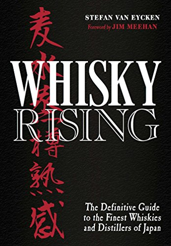 (Whisky Rising: The Definitive Guide to the Finest Whiskies and Distillers of Japan)
