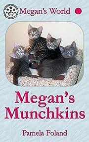 Megan's Munchkins (Megan's World Book 1)