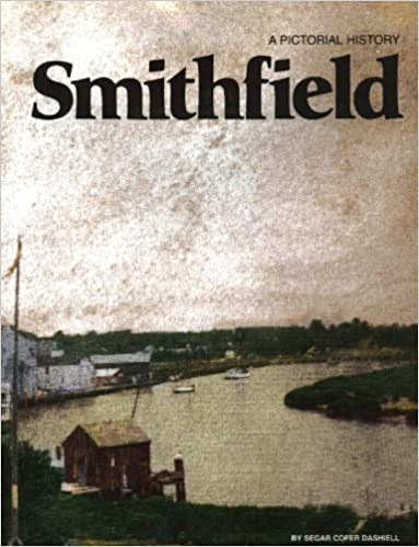 Smithfield: A pictorial history by Segar Cofer Dashiell (1977-05-03)