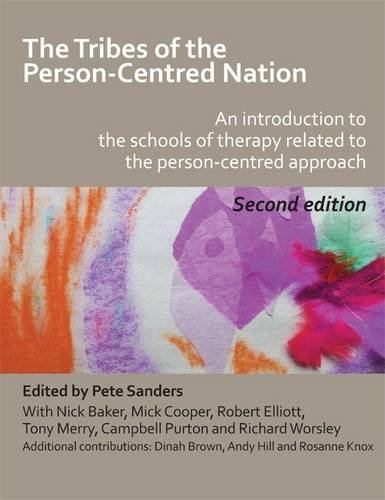 The Tribes of the Person-centred Nation: an Introduction to the Schools of Therapy Related to the Person-centred Approach pdf