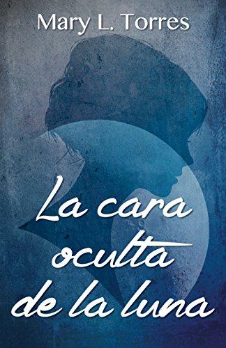 La cara oculta de la luna: Novela corta (Spanish Edition) - Corti Care