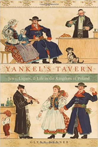 Yankels tavern jews liquor and life in the kingdom of poland yankels tavern jews liquor and life in the kingdom of poland glenn dynner 9780199988518 amazon books fandeluxe Gallery