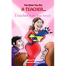 You Know You Are A Teacher (You Know You Are. Book 7)