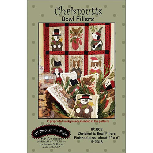 Chrismutts Bowl Fillers Applique Patterns by Bonnie Sullivan from All Through The Night #1802 Includes pre-Printed Background Fabric 4