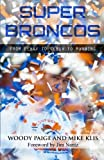 Super Broncos: From Elway to Tebow to Manning, Woody Paige, Mike Klis, 0990331903