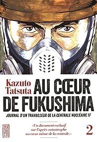Au coeur de Fukushima, tome 2 par Kazuto Tatsuta