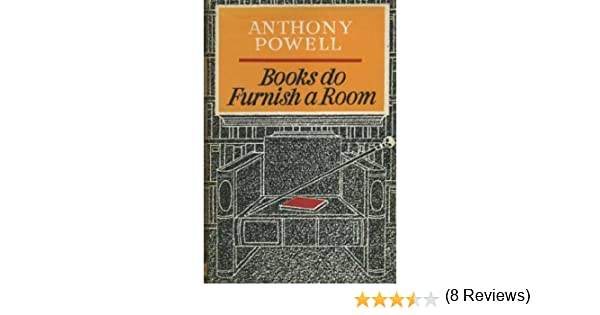 Books Do Furnish A Room Anthony Powell 9780316715447 Amazon Com Books